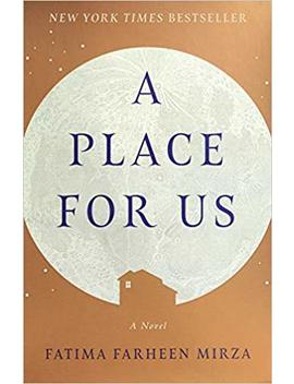A Place For Us: A Novel by Fatima Farheen Mirza