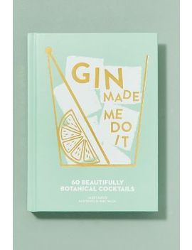Gin Made Me Do It by Anthropologie