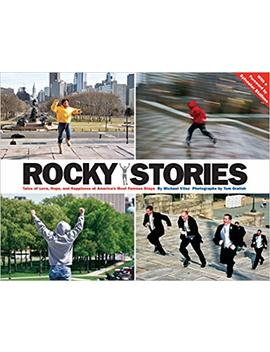 Rocky Stories: Tales Of Love, Hope, And Happiness At America's Most Famous Steps by Michael Vitez