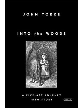 Into The Woods: A Five Act Journey Into Story by Amazon