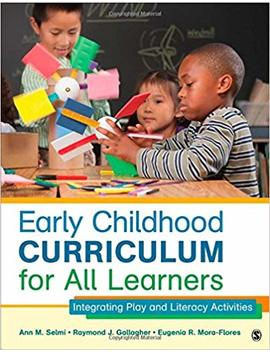 Early Childhood Curriculum For All Learners: Integrating Play And Literacy Activities by Raymond J. Gallagher