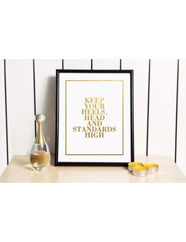 Keep Your Heels High, Head And Standards High, Chic Wall Art, Chanel Print, Dressing Room Quotes,  Glam Wall Art, Gold Foil Print by Green Eye Studio