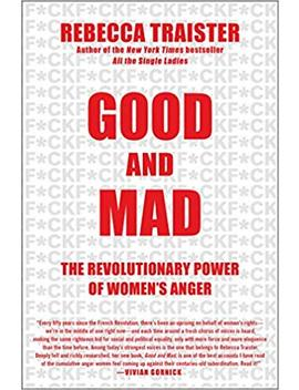 Good And Mad: The Revolutionary Power Of Women's Anger by Amazon
