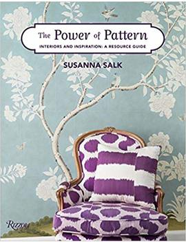 The Power Of Pattern: Interiors And Inspiration: A Resource Guide by Amazon