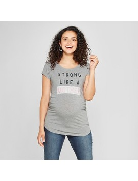 Maternity Strong Like A Mother Short Sleeve Graphic T Shirt   Grayson Threads Light Heather Gray by Grayson Threads