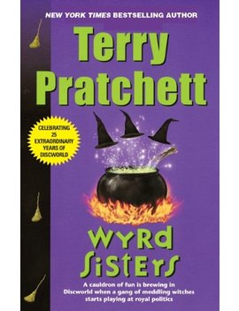 Wyrd Sisters: A Novel Of Discworld by Terry Pratchett