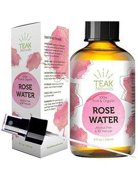 Rose Water Toner By Teak Naturals   100 Percents Organic Natural Moroccan Rosewater (Chemical Free)   4 Oz by Teak Naturals