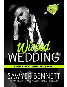 Wicked Wedding: A Wicked Horse Vegas Novel (Left At The Altar Book 4) by Sawyer Bennett