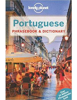 Lonely Planet Portuguese Phrasebook & Dictionary by Lonely Planet