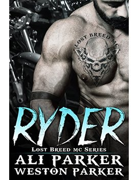 Ryder: (A Gritty Bad Boy Mc Romance) (The Lost Breed Mc Book 1) by Ali Parker