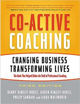 Co Active Coaching: Changing Business, Transforming Lives by Henry Kimsey House