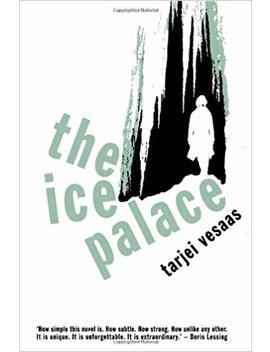 The Ice Palace (Peter Owen Modern Classics) by Tarjei Vesaas