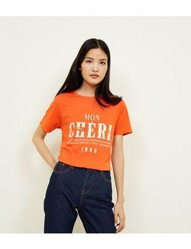 Bring Orange Mon Chéri Metallic Slogan T Shirt by New Look