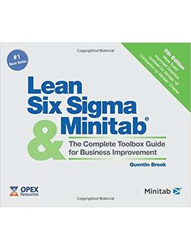 Lean Six Sigma And Minitab (5th Edition): The Complete Toolbox Guide For Business Improvement by Quentin Brook