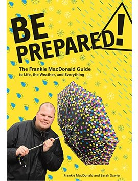 Be Prepared!: The Frankie Mac Donald Guide To Life, The Weather, And Everything by Amazon