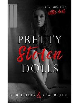 Pretty Stolen Dolls by Ker Dukey