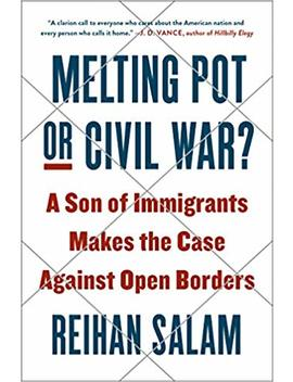 Melting Pot Or Civil War?: A Son Of Immigrants Makes The Case Against Open Borders by Amazon