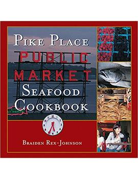 Pike Place Public Market Seafood Cookbook by Amazon