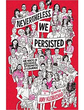 Nevertheless, We Persisted: 48 Voices Of Defiance, Strength, And Courage by Amazon