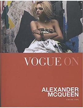 Vogue On: Alexander Mc Queen (Vogue On Designers) by Chloe Fox