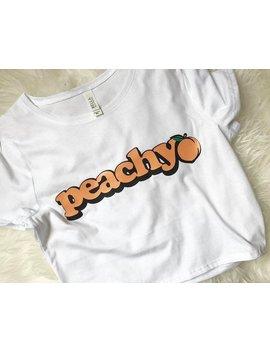 Peachy Crop Top, Peachy, Peachy Shirt, Tumblr, Summer Crops, Shirts With Sayings by Etsy