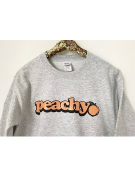 Peachy Sweatshirt, Peachy Crewneck, Peachy Sweater, Just Peachy, Peach Emoji, Tumblr by Etsy