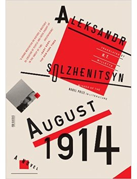 August 1914: A Novel: The Red Wheel I (Fsg Classics) by Aleksandr Solzhenitsyn