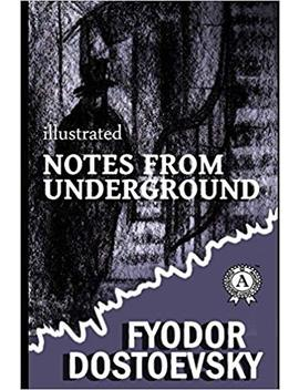 Notes From The Underground (Illustrated) (Illustrated Classics Library) by Amazon