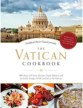 The Vatican Cookbook: Presented By The Pontifical Swiss Guard by Amazon