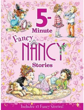 5 Minute Fancy Nancy Stories (Fancy Nancy) (Hardcover) By Jane O'connor by Target