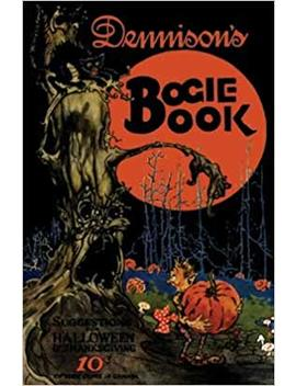 Dennison's Bogie Book    A 1924 Guide For Vintage Decorating And Entertaining At Halloween And Thank by Amazon