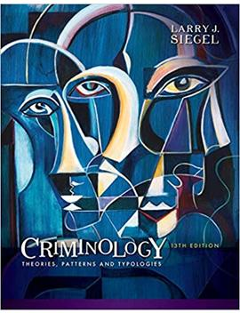 Criminology: Theories, Patterns And Typologies by Larry J. Siegel