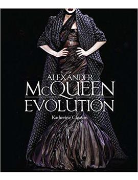 alexander-mcqueen:-evolution by katherine-gleason