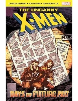 The Uncanny X Men : Days Of Future Past by Chris Claremont