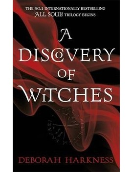 A Discovery Of Witches : Now A Major Tv Series (All Souls 1) by Deborah Harkness
