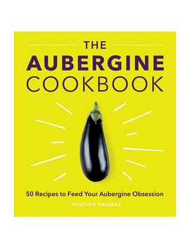 The Aubergine Cookbook by Olivar Bonas