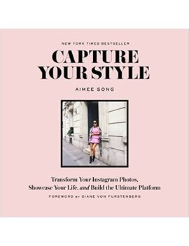 Capture Your Style (Abrams Image) by Aimee Song