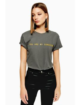 **'you Are My Sunshine' Slogan T Shirt By Love by Topshop