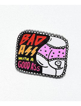 Bananna Bones Bad Ass Pin by Bananna Bones