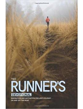 The Runner's Devotional: Inspiration And Motivation For Life's Journey . . . On And Off The Road by Dana Niesluchowski