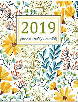 2019 Planner Weekly And Monthly : Floral Cover: A Year   365 Daily   52 Week Journal Planner Calendar Schedule Organizer Appointment Notebook, Monthly ... Setting Happiness Gratitude Book (Volume 1) by Vilma  P. Christiansen