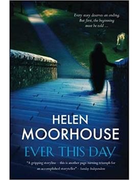 Ever This Day: A Gripping Storyline by Helen Moorhouse