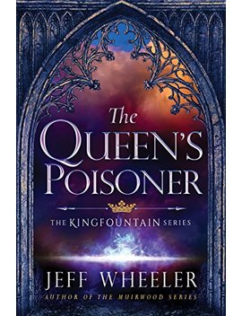 The Queen's Poisoner (Kingfountain Book 1) by Jeff Wheeler