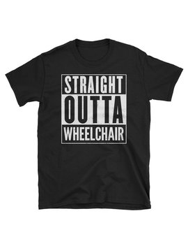 Straight Outta Wheelchair Funny T Shirt by Etsy