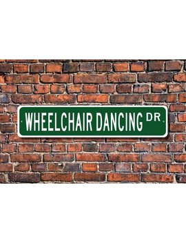 Wheelchair Dancing, Wheelchair Dancing Sign, Wheelchair Dancing Gift, Wheelchair Dance Sport, Custom Street Sign, Quality Metal Sign by Etsy