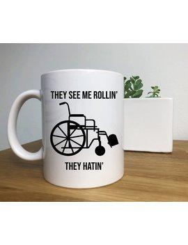 They See Me Rollin, Wheel Chair Coffee Mug, Disability Mug by Etsy