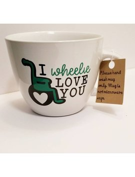 I Wheelie Love You: Wheelchair Coffee Mug Celebrating Diversity And Inclusion by Etsy