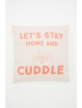 Let's Stay Home & Cuddle Graphic Decorative Pillow by Urban Planet