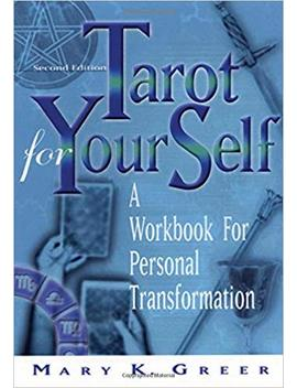 Tarot For Your Self, 2nd Edition: A Workbook For Personal Transformation by Amazon