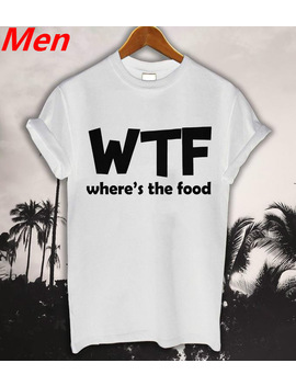 Wtf Where Is The Food Letters Print Men T Shirt Casual Funny Shirt For Man Whtie Black Top Tee Funny Hipster Drop Ship Bz2 26 by Zytjy